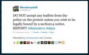 DO NOT accept any leaflets from the police on the protest unless you wish to be legally bound by a section14 notice. REPOST! #demo2011 #dayx