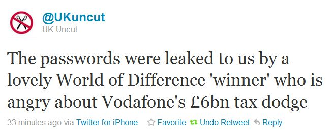 The passwords were leaked to us by a lovely World of Difference 'winner' who is angry about Vodafone's £6bn tax dodge